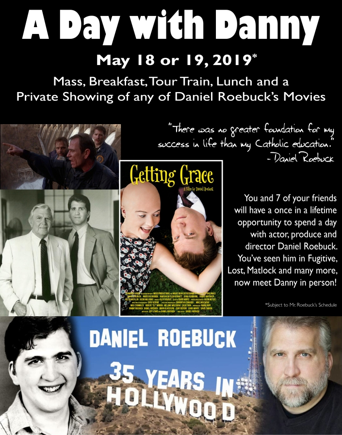 Day with actor, producer, and director Daniel Roebuck, May 18 or 19. Breakfast, tour train, lunch and a private showing of any of Daniel's movies