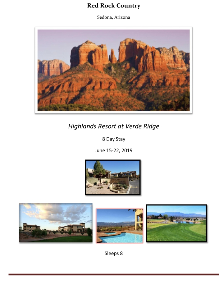 8 day stay at Highlands Resort at Verde Ridge, in Sedona, AZ. Fri check-in: June 7-14*,plus $500 travel voucher